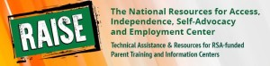 Header image, in bold green, white and black, describing the National Resources for Access, Independence, Self-Advocacy and Employment Center, which provides Technical Assistance and resources through the RSA.